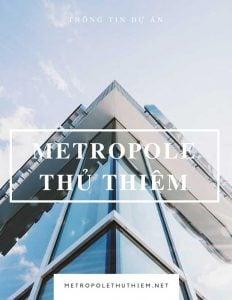 Thông tin dự án Metropole Thủ Thiêm Quận 2